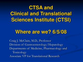 CTSA and Clinical and Translational  Sciences Institute CTSI  Where are we 6