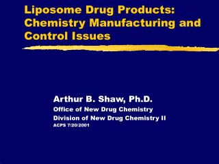 Liposome Drug Products: Chemistry Manufacturing and Control Issues