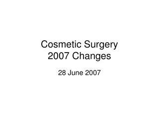Cosmetic Surgery 2007 Changes