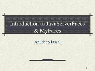 Introduction to JavaServerFaces  MyFaces