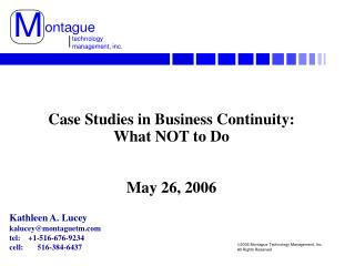 Case Studies in Business Continuity:   What NOT to Do   May 26, 2006