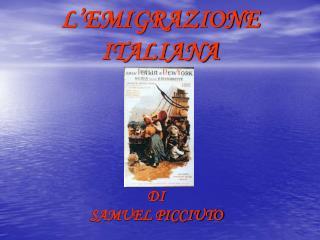 L EMIGRAZIONE ITALIANA