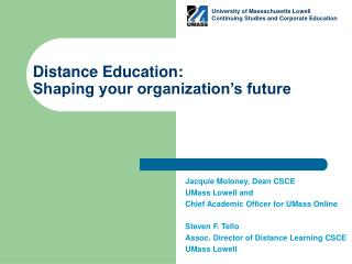 Distance Education: Shaping your organization s future