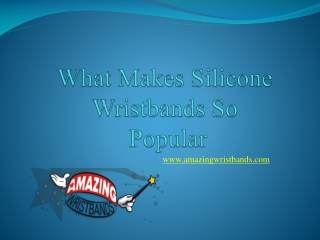 What Makes Silicone Wristbands So Popular