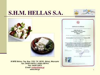 S.H.M. HELLAS S.A.
