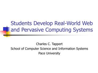 Students Develop Real-World Web and Pervasive Computing Systems