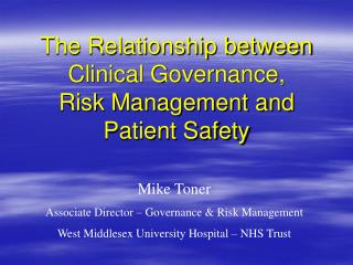 The Relationship between Clinical Governance, Risk Management and Patient Safety