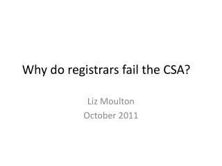 Why do registrars fail the CSA