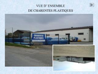 VUE D  ENSEMBLE  DE CHARENTES PLASTIQUES