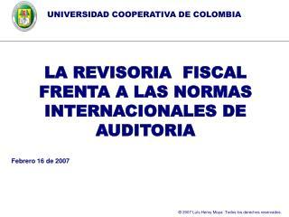 LA REVISORIA  FISCAL FRENTA A LAS NORMAS INTERNACIONALES DE AUDITORIA