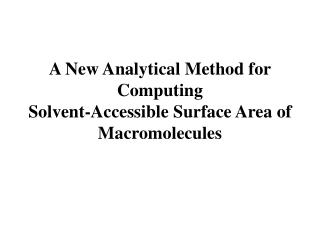 A New Analytical Method for Computing Solvent-Accessible Surface Area of Macromolecules