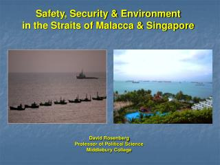 Safety, Security  Environment  in the Straits of Malacca  Singapore