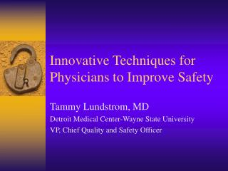 Innovative Techniques for Physicians to Improve Safety