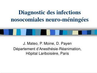Diagnostic des infections nosocomiales neuro-m ning es