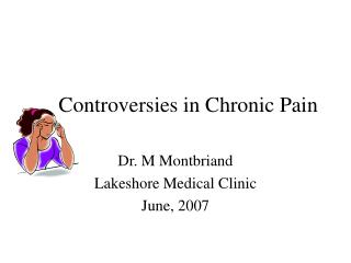 Controversies in Chronic Pain