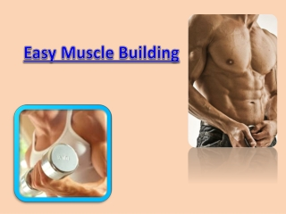 Easy Muscle Building