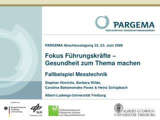 PARGEMA Abschlusstagung 22.-23. Juni 2009  Fokus F hrungskr fte    Gesundheit zum Thema machen  Fallbeispiel Messtechnik