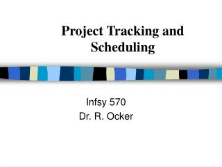 Project Tracking and Scheduling