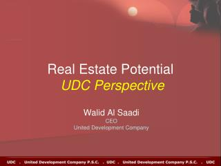 Real Estate Potential  UDC Perspective