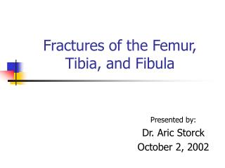 Fractures of the Femur, Tibia, and Fibula