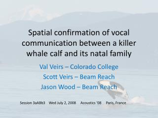 Spatial confirmation of vocal communication between a killer whale calf and its natal family