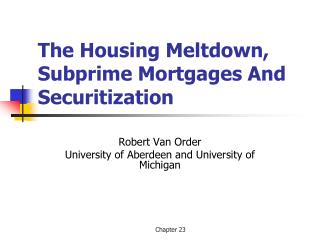 The Housing Meltdown, Subprime Mortgages And Securitization