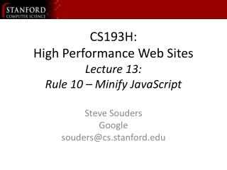 CS193H: High Performance Web Sites Lecture 13:  Rule 10   Minify JavaScript