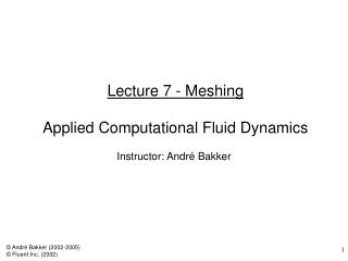 Lecture 7 - Meshing  Applied Computational Fluid Dynamics