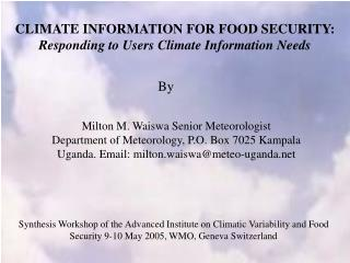 CLIMATE INFORMATION FOR FOOD SECURITY:  Responding to Users Climate Information Needs
