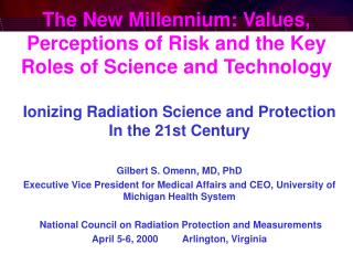 The New Millennium: Values, Perceptions of Risk and the Key Roles of Science and Technology