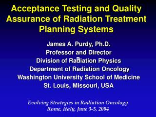 Acceptance Testing and Quality Assurance of Radiation Treatment Planning Systems