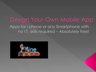 design your own mobile app (powered by skyline apps)