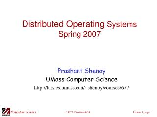 Distributed Operating Systems Spring 2007