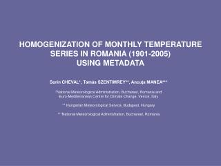 HOMOGENIZATION OF MONTHLY TEMPERATURE SERIES IN ROMANIA 1901-2005  USING METADATA