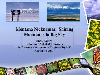 Montana Nicknames:  Shining Mountains to Big Sky
