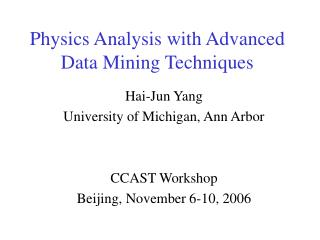 Physics Analysis with Advanced Data Mining Techniques