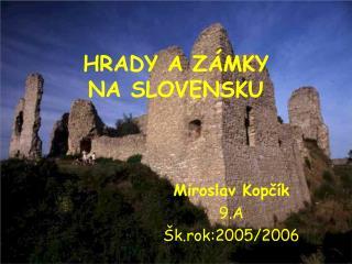HRADY A Z MKY  NA SLOVENSKU