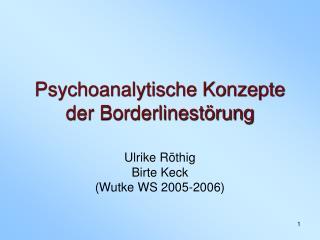 Psychoanalytische Konzepte der Borderlinest rung