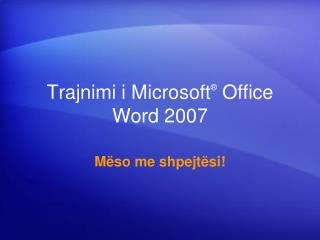 Trajnimi i Microsoft  Office  Word 2007
