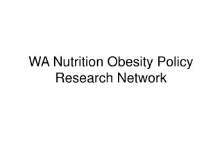 WA Nutrition Obesity Policy Research Network