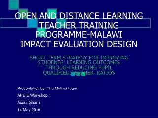 OPEN AND DISTANCE LEARNING TEACHER TRAINING PROGRAMME-MALAWI IMPACT EVALUATION DESIGN