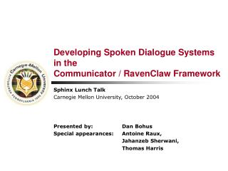 Developing Spoken Dialogue Systems  in the  Communicator