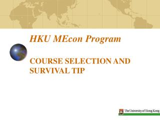 HKU MEcon Program   COURSE SELECTION AND SURVIVAL TIP