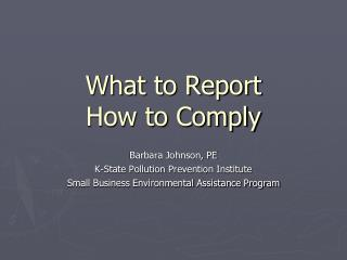 What to Report How to Comply