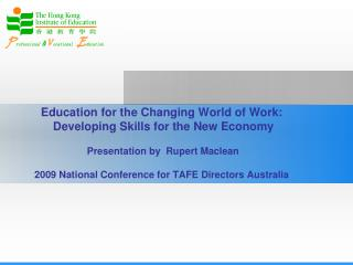 Education for the Changing World of Work:  Developing Skills for the New Economy   Presentation by  Rupert Maclean   200
