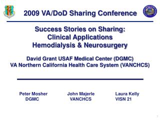 Success Stories on Sharing:  Clinical Applications Hemodialysis  Neurosurgery  David Grant USAF Medical Center DGMC VA N