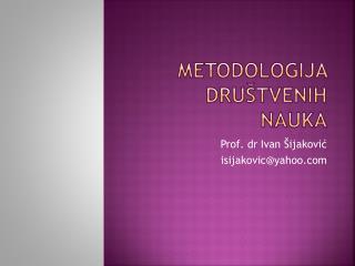 METODOLOGIJA  DRU TVENIH NAUKA