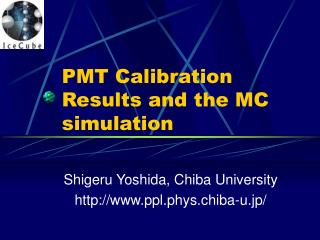 PMT Calibration Results and the MC simulation