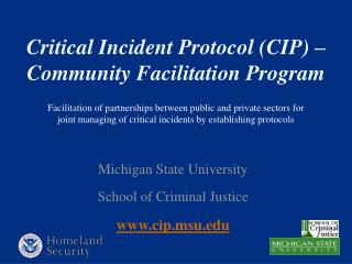 Critical Incident Protocol CIP   Community Facilitation Program  Facilitation of partnerships between public and private