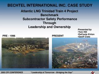 Atlantic LNG Trinidad Train 4 Project Benchmark  Subcontractor Safety Performance Through Leadership and Ownership